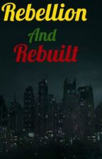 Rebellion and Rebuilt (book two in a series) by SashaConant