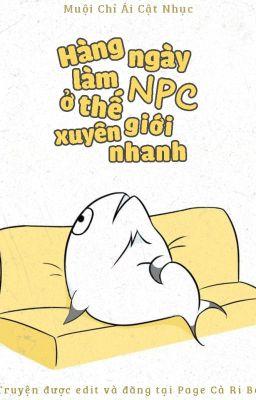 Đọc truyện [Edit] Hàng Ngày Làm NPC Ở Thế Giới Xuyên Nhanh - Muội Chỉ Ái Cật Nhục