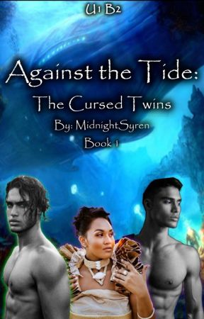 Against the Tide: The Cursed Twins (Book 1) by MidnightSyren