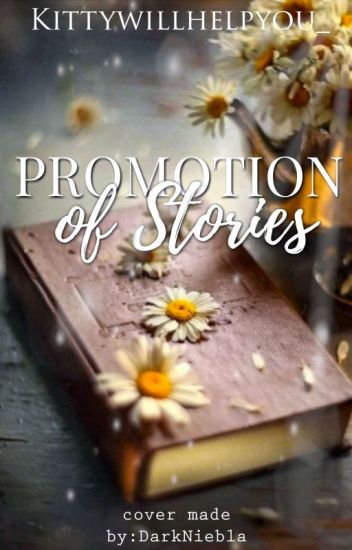 Promotion of Stories (CLOSED FOR THE TIME BEING)