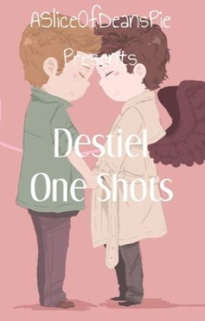 Destiel One Shots by ASliceOfDeansPie