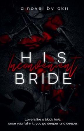 His Inconvenient Bride by akiimarvelous