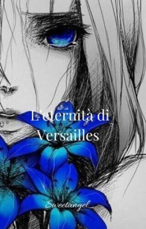 L'eternità di Versailles by Elena_Ops