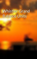 Whistler Grand Balance Units by hildajova