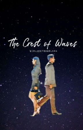 The Crest of Waves [Korean Adaptation] by girlmeetsworld94