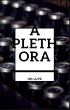 A Plethora: on Love by smoondust