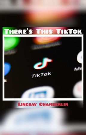 There's This TikTok - Short Stories by L_Chamberlin