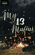My 13 Mafias [SEVENTEEN FF] ; Editing, On-hold by itsmebiglips