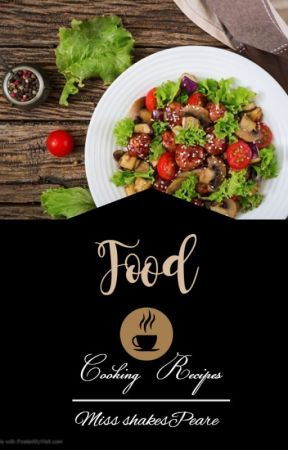 { Food {cooking recipes by MissShakespeare1
