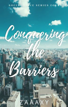 Conquering the Barriers by zaaaxy