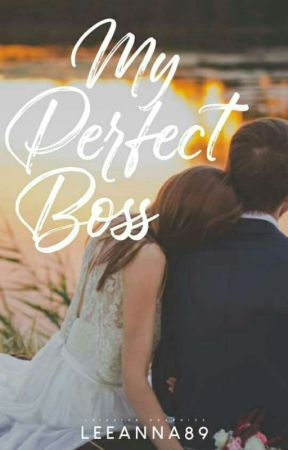 My pErfect bOss [ completed ] by LEEANNA_89