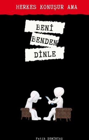 BENİ BENDEN DİNLE (  KİTAP OLDU ) by fthgr3412