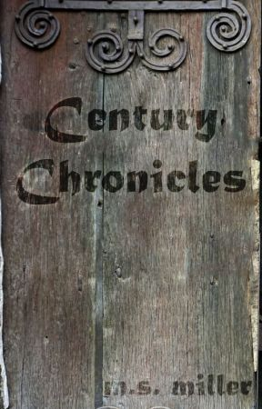 Century Chronicles by authormsmiller