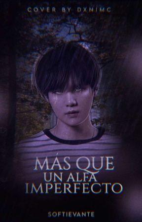 Más que un alfa imperfecto ♡ YoonMin | Omegaverse by softievante