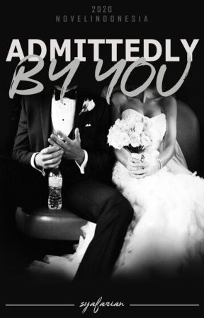 Admittedly by You (on going) by syafarian