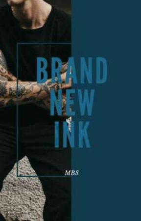 BRAND NEW INK 《MBS》 by -txttoojunkie