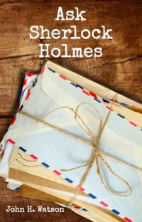 Ask Sherlock Holmes cover