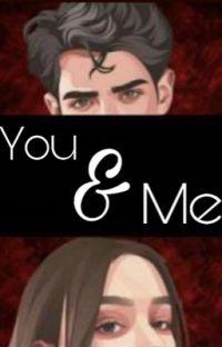 You & Me [En réécriture] cover