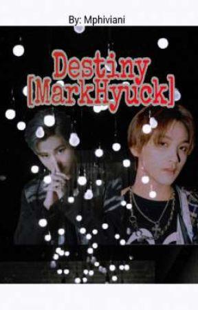 Destiny [Markhyuck] 18+ by mphiviani