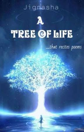 A TREE OF LIFE .....that recites poem by Jigssysoul