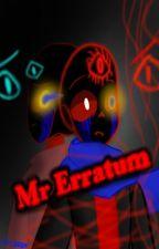 Mr Erratum by KawaiiArtistCpe