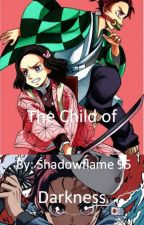 The Child of Darkness (Demon Slayer Role-Swap AU x OC) by Timeless_95