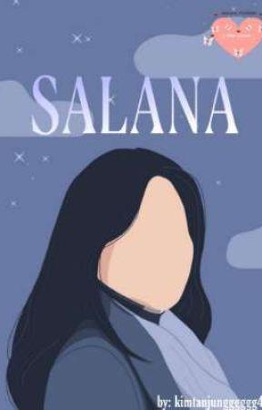 SALANA [ON GOING] by kimtanjungggggg47
