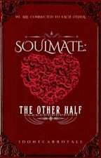 Soulmate: The Other Half ni 1DontCarrotAll
