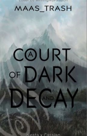 A Court of Dark and Decay by Lovely_Ones_Stories