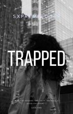 Trapped by sxpremeloser
