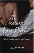 The Taste Of One Night  by Ly_iasthics