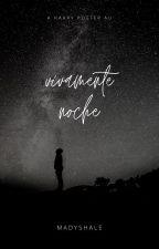 vivamente noche | j. potter | book one by madyshale
