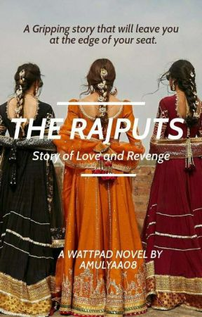 The Rajputs..Story Of Love And Revenge •||Coming Soon||• by amulyaa08
