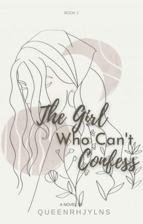 The Girl Who Can't Confess (Book 1) by queenrhjylns