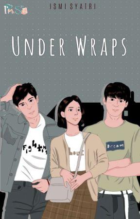 UNDER WRAPS [ AS #2 ] by ismisyatri