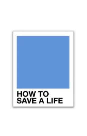 How To Save A Life by -minyoongis