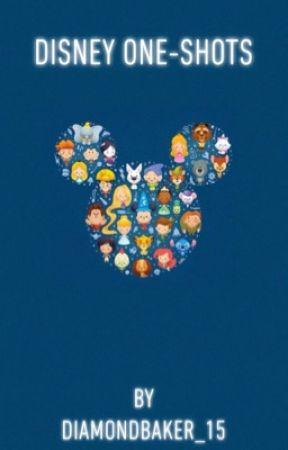 Disney One-Shots ✅ by Diamondbaker_15