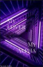 My lover My Alpha || Vkook  by Tae_kook_AndBts