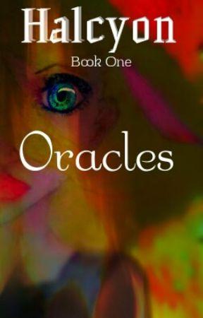 Halcyon - Book one - Oracles by PandaNamedKoala