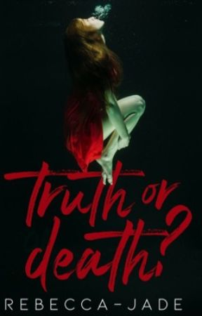 Truth or Death? by Rebecca-Jade