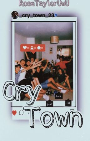 cry town by RoseTaylorUwU