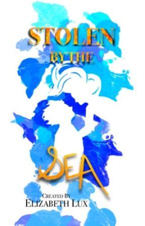 Stolen by the Sea: Script by Elizabeth_Lux