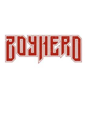 BoyHero Lyrics by Arim1707