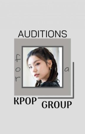 Auditions For a Kpop Group by SkzHyunjinTrash