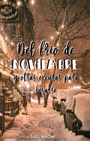 ☽ Del frío de Noviembre y otras excusas para besarse ✰ by LastRosettum
