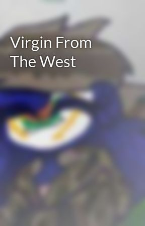 Virgin From The West by westvirginiayes