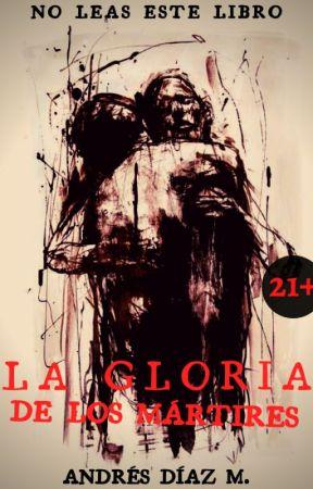 La gloria de los mártires ©  (21+) by Andres22DM