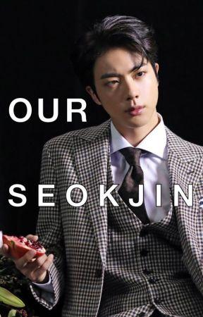 Our Seokjin by WMAndBS