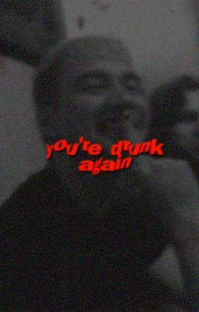 you're drunk again. [muke+cashton] by mukehoodwin