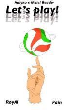 Let's play!  Haiyku x male!reader one-shots  by Fugisaki36